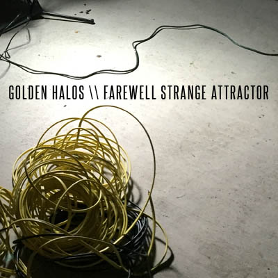 Golden Halos - Farewell Strange Attractor front cover